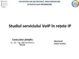 FACULTATEA DE ELECTRONIC TELECOMUNICAII I TEHNOLOGIA INFORMAIEI Studiul
