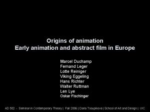 Origins of animation Early animation and abstract film