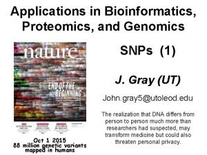Applications in Bioinformatics Proteomics and Genomics SNPs 1