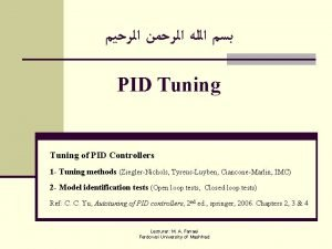 PID Tuning of PID Controllers 1 Tuning methods