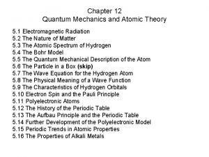 Chapter 12 Quantum Mechanics and Atomic Theory 5