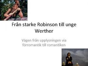 Frn starke Robinson till unge Werther Vgen frn
