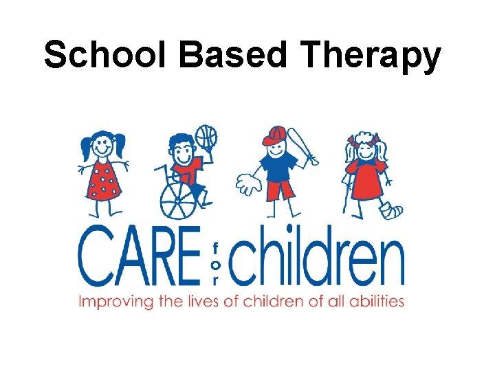 School Based Therapy School Based Therapy School based