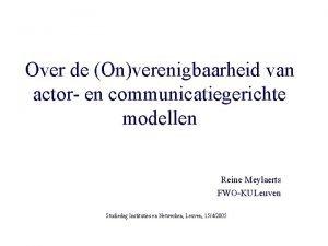 Over de Onverenigbaarheid van actor en communicatiegerichte modellen