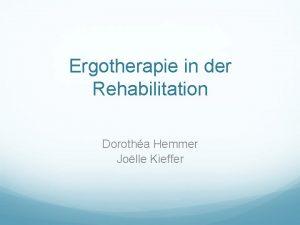 Ergotherapie in der Rehabilitation Dorotha Hemmer Jolle Kieffer
