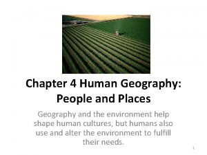 Chapter 4 Human Geography People and Places Geography
