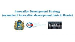 Innovation Development Strategy example of innovation development basis