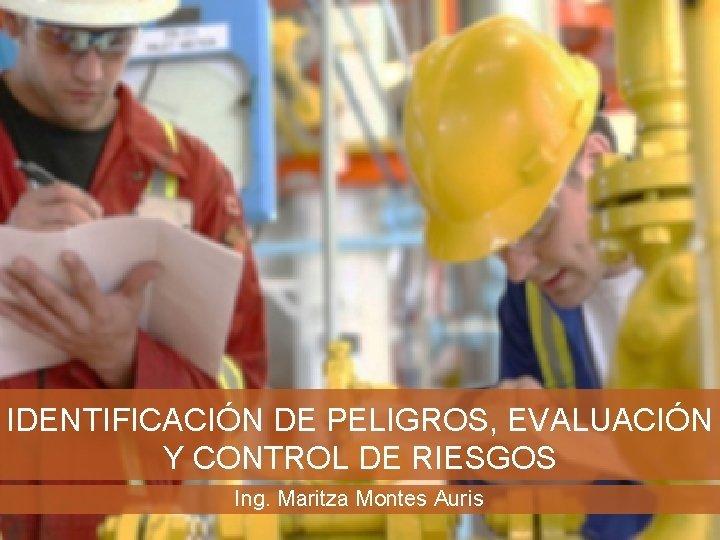 IDENTIFICACIN DE PELIGROS EVALUACIN Y CONTROL DE RIESGOS