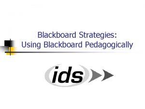 Blackboard Strategies Using Blackboard Pedagogically Instructional Design with