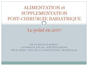 ALIMENTATION et SUPPLEMENTATION POSTCHIRURGIE BARIATRIQUE Le point en