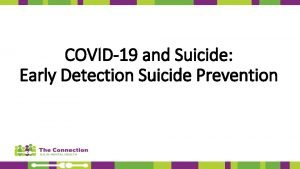 COVID19 and Suicide Early Detection Suicide Prevention Community