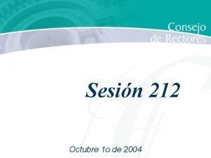 Sesin 212 Octubre 1 o de 2004 Sesin