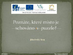 Poznte kter msto je schovno v puzzle Jihoesk