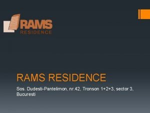 RAMS RESIDENCE Sos DudestiPantelimon nr 42 Tronson 123