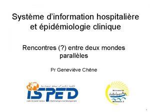 Systme dinformation hospitalire et pidmiologie clinique Rencontres entre