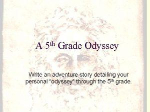 A 5 th Grade Odyssey Write an adventure