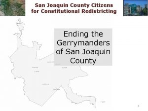San Joaquin County Citizens for Constitutional Redistricting Ending