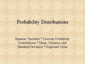 Probability Distributions Random Variables Discrete Probability Distributions Mean