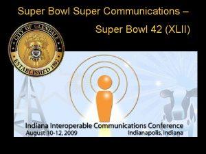 Super Bowl Super Communications Super Bowl 42 XLII