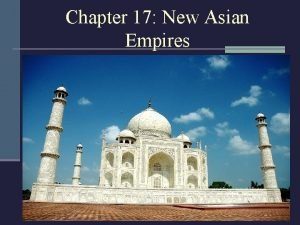 Chapter 17 New Asian Empires Islamic Empires 1500