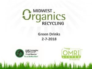 Green Drinks 2 7 2018 Midwest Organics Recycling