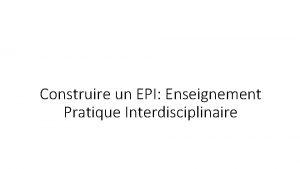 Construire un EPI Enseignement Pratique Interdisciplinaire Programmes disciplinaires