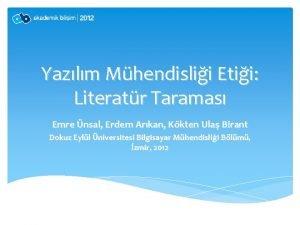 Yazlm Mhendislii Etii Literatr Taramas Emre nsal Erdem