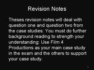 Revision Notes Theses revision notes will deal with