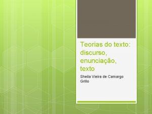 Teorias do texto discurso enunciao texto Sheila Vieira