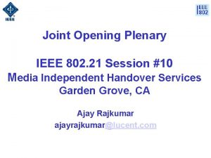 Joint Opening Plenary IEEE 802 21 Session 10
