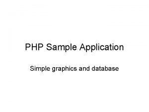 PHP Sample Application Simple graphics and database Sample