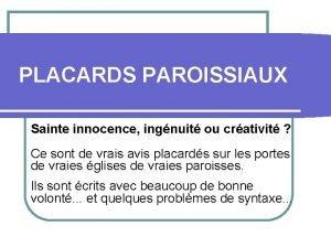 PLACARDS PAROISSIAUX Sainte innocence ingnuit ou crativit Ce