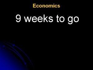 Economics 9 weeks to go Notebook 20 Economics