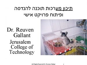 Dr Reuven Gallant Jerusalem College of Technology All