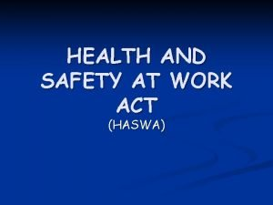 HEALTH AND SAFETY AT WORK ACT HASWA What