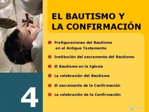 EL BAUTISMO Y LA CONFIRMACIN Prefiguraciones del Bautismo