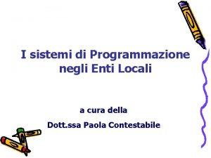 I sistemi di Programmazione negli Enti Locali a