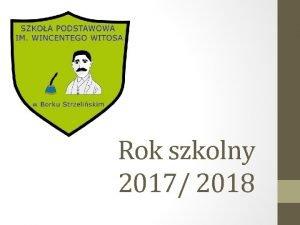 Rok szkolny 2017 2018 Kierunki realizacji polityki pastwa