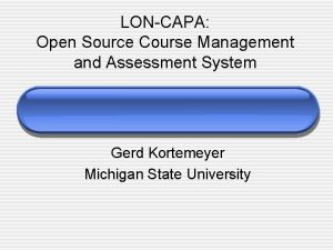 LONCAPA Open Source Course Management and Assessment System