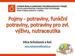 Pojmy potraviny funkn potraviny potraviny pro zvl vivu