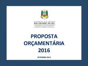 PROPOSTA ORAMENTRIA 2016 SETEMBRO 2015 ESTADO DO RIO