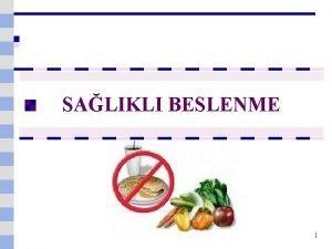 SALIKLI BESLENME 1 2 3 4 6 BESLENME