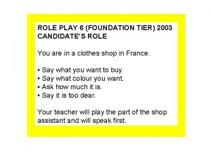 ROLE PLAY 6 FOUNDATION TIER 2003 CANDIDATES ROLE