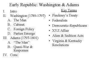 Early Republic Washington Adams I II Intro Washington