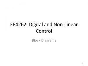EE 4262 Digital and NonLinear Control Block Diagrams