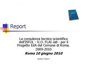 Report La consulenza tecnicoscientifica dellISFOL U O FLAIlab