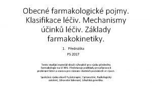 Obecn farmakologick pojmy Klasifikace liv Mechanismy ink liv