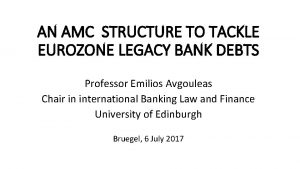 AN AMC STRUCTURE TO TACKLE EUROZONE LEGACY BANK