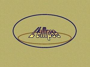 Pour tracer une ellipse Troisime technique pour tracer