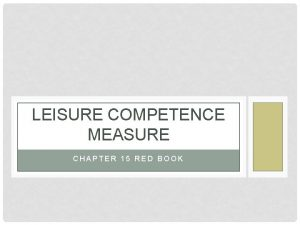 LEISURE COMPETENCE MEASURE CHAPTER 15 RED BOOK LEISURE